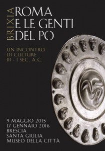 Roma e le genti del Po. Mostra Santa Giulia, Brescia