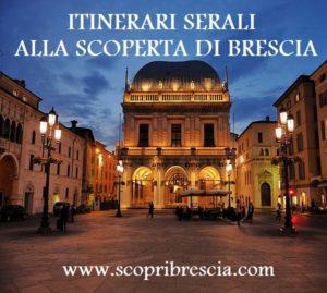 Speciali itinerari guidati alla scoperta di Brescia nelle sere d'estate.